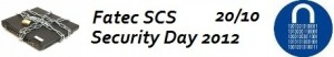Fatec SCS Security Day 2012